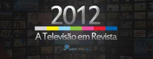 2012 a televisão em revista