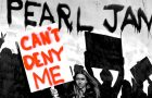 ► Play | Pearl Jam – Can't Deny Me