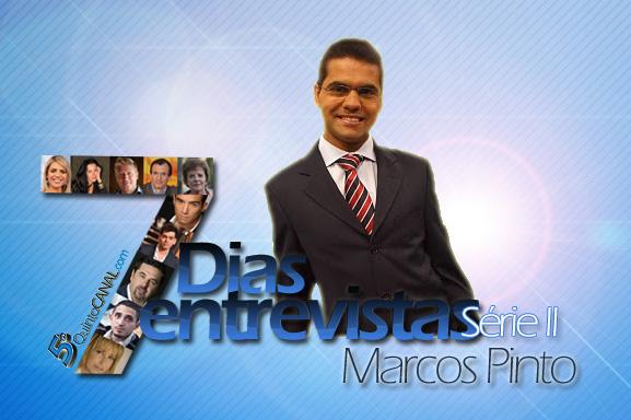 Marcos Pinto: «Tenho muita vontade de regressar ao entretenimento» – 7 Dias, 7 Entrevistas