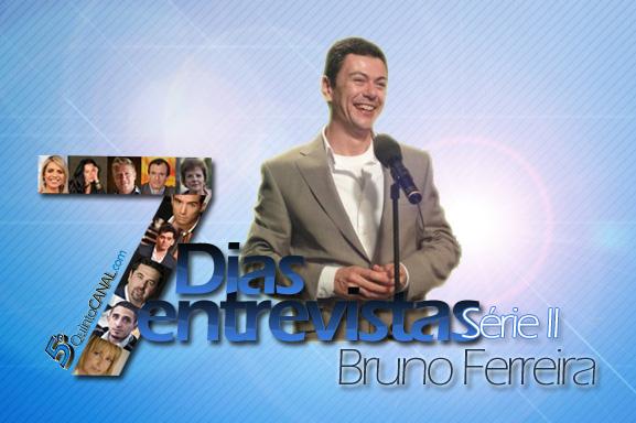 Bruno Ferreira: «Tenho tido a sorte de ao longo destes 15 anos continuar a ter trabalho» – 7 Dias/ 7 Entrevistas