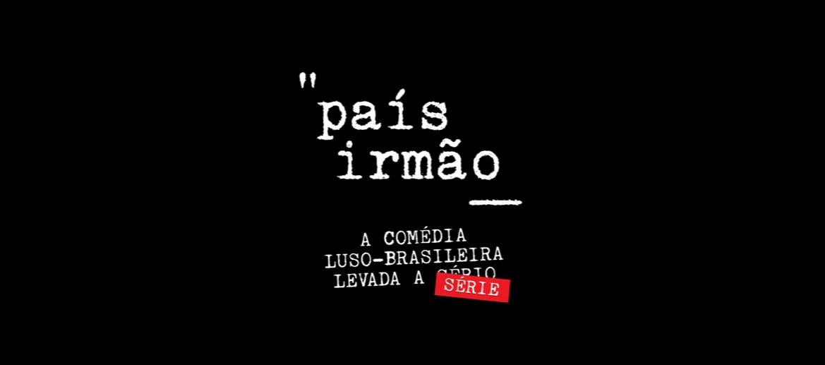 «País Irmão»: RTP revela data oficial da sua nova série (com vídeo)