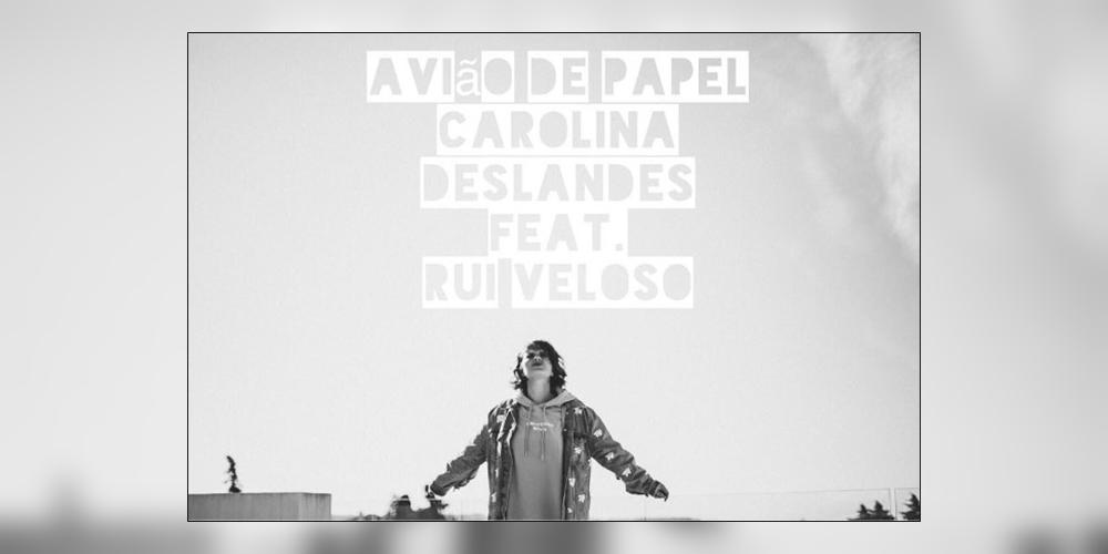 «Avião de Papel» é o novo single de Carolina Deslandes