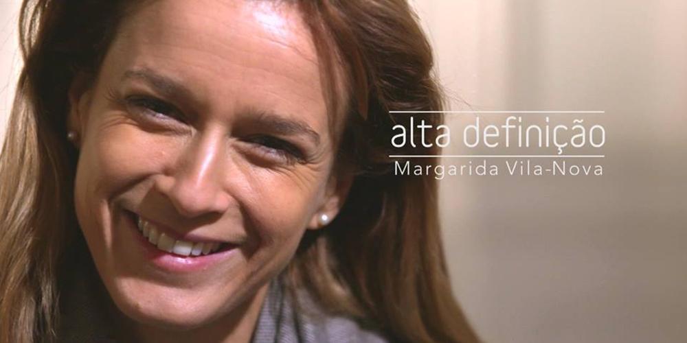 Margarida Vila-Nova é a convidada da semana do «Alta Definição»