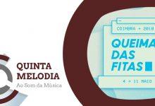 Quinta Melodia: Tudo pronto para a «Queima das Fitas de Coimbra 2018»