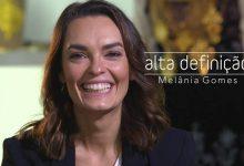 «Alta Definição» recebe esta semana Melânia Gomes