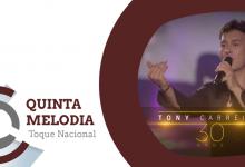 Quinta Melodia – Toque Nacional: Tony Carreira