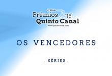 Prémios Quinto Canal 2018   Os Vencedores – Séries