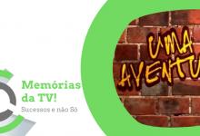 Memórias da TV: «Uma Aventura»