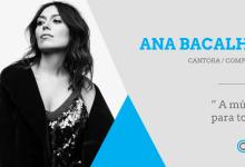 Entrevista – Ana Bacalhau: «A música é para todos»