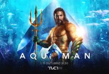 «Aquaman» estreia em exclusivo esta semana na televisão