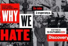 Conheça os detalhes de «Why We Hate», a nova série do Discovery Channel