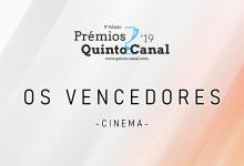 Prémios Quinto Canal 2019   Os Vencedores – Cinema