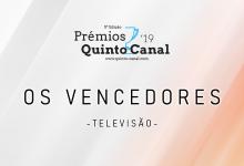 Prémios Quinto Canal 2019 | Os Vencedores – Televisão