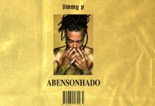 «Abensonhado» é o nome do novo disco de Jimmy P