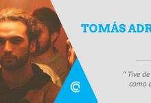 Entrevista – Tomás Adrião: «Tive de crescer como artista»