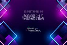 Prémios Quinto Canal 2020: Os destaques do Cinema