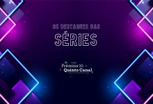 Prémios Quinto Canal 2020: Os destaques das Séries