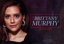 Canal ID estreia o especial «Brittany Murphy: An ID Murder Mystery»