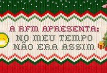 «No Meu Tempo Não Era Assim» é a música de Natal da RFM