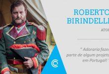 Entrevista – Roberto Birindelli: «Adoraria fazer parte de algum projeto em Portugal»