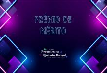 Prémios Quinto Canal 2020: Prémio de Mérito