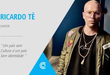 Entrevista – Ricardo Tê: «Um país sem cultura é um país sem identidade»