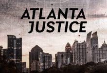 Canal ID estreia a sua nova série «Atlanta Justice»