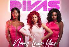 «Never Leave You» é o single de estreia das Real Divas