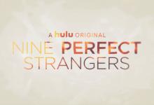 Revelado trailer completo oficial de «Nine Perfect Strangers»