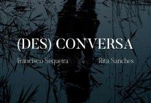 Rita Sanches e Francisco Sequeira lançam «(Des) Conversa»