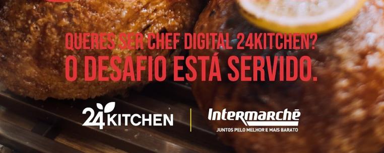 24 Kitchen e Intermarché juntam-se para a iniciativa «Faz-te Chef»