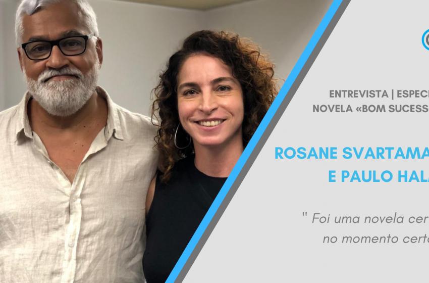 Entrevista – Rosane Svartman e Paulo Halm: «Foi uma novela certa, no momento certo»